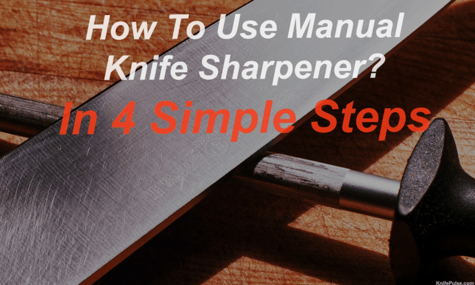 How To Use Manual Knife Sharpener
