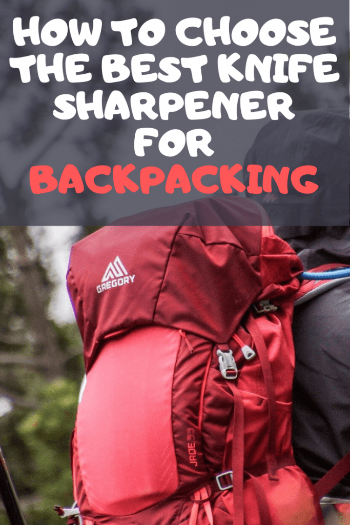 How To Choose The Best Knife Sharpener for Backpacking