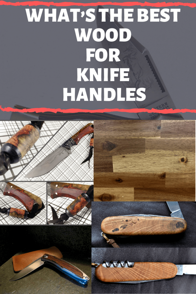 What's the Best Wood For Knife Handles