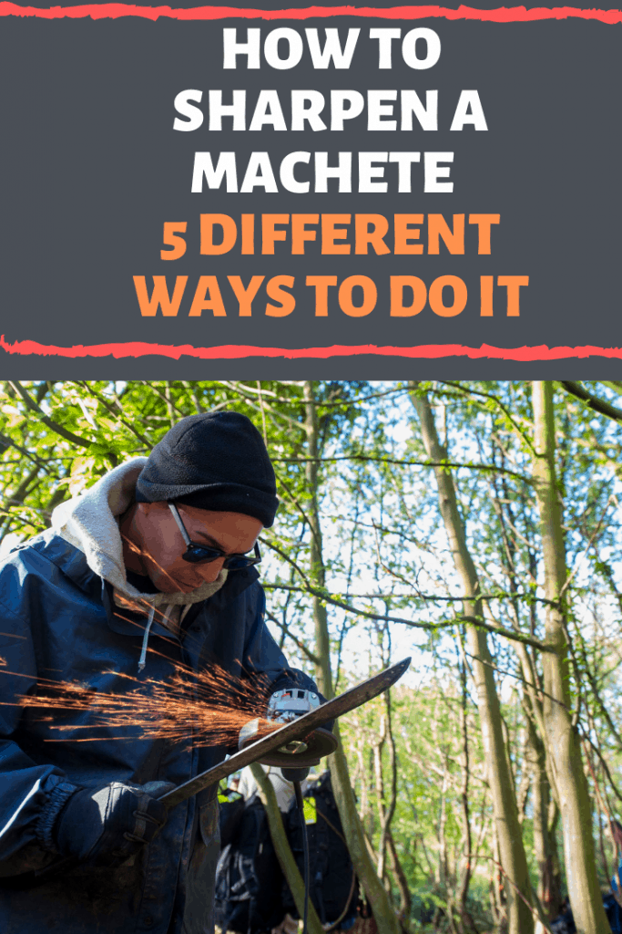 How to Sharpen a Machete – 5 Different Ways To Do It